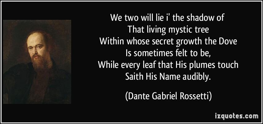 Dante Gabriel Rossetti's quote #1
