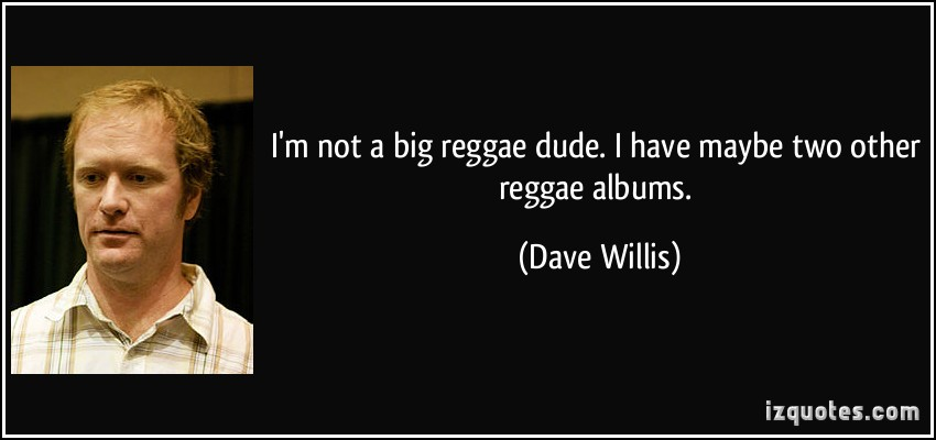 Dave Willis's quote