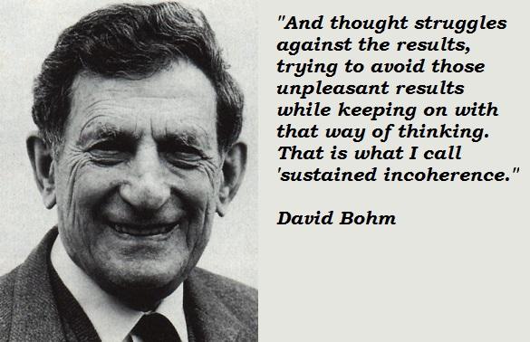 David Bohm's quote #6