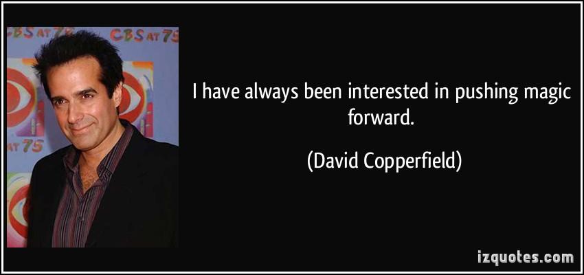 David Copperfield's quote #3