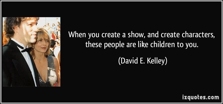 David E. Kelley's quote #4