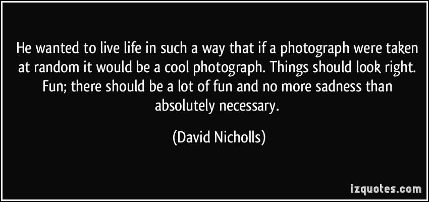 David Nicholls's quote #4