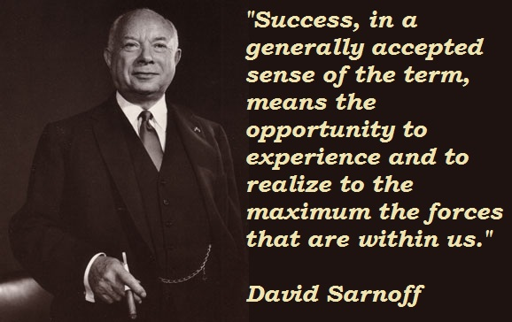 David Sarnoff's quote #3