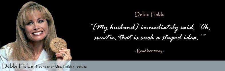 Debbi Fields's quote #3