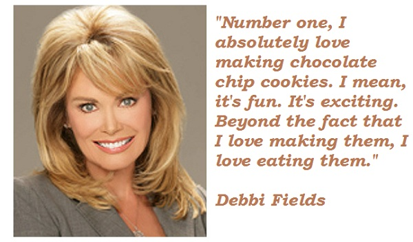 Debbi Fields's quote #1