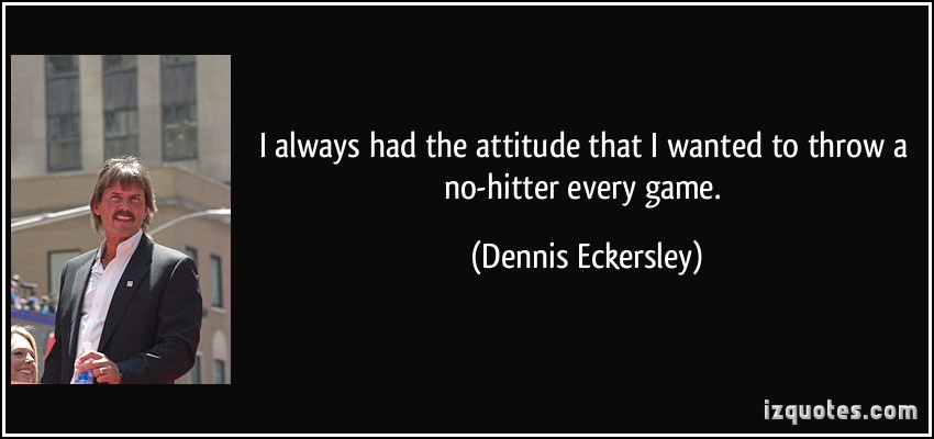 Dennis Eckersley's quote #5