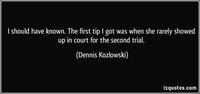 Dennis Kozlowski's quote #2