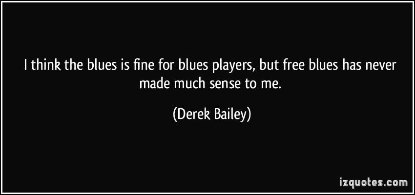 Derek Bailey's quote #7