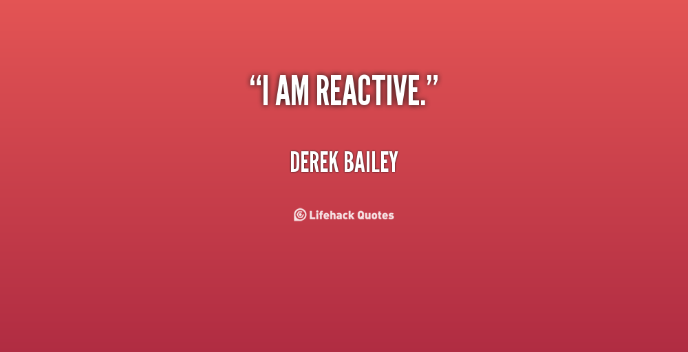 Derek Bailey's quote #6