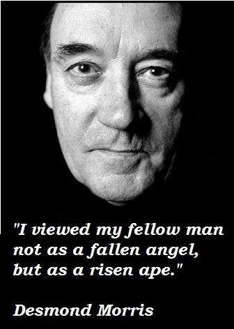 Desmond Morris's quote #1
