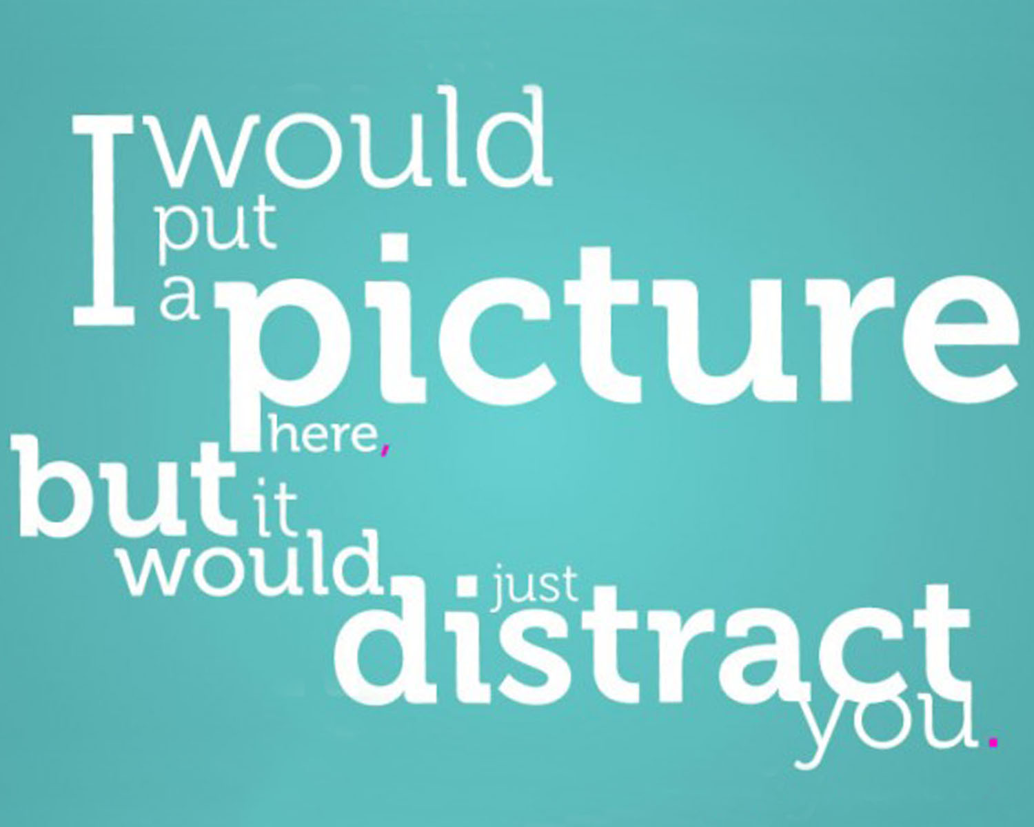 Distracting quote #1