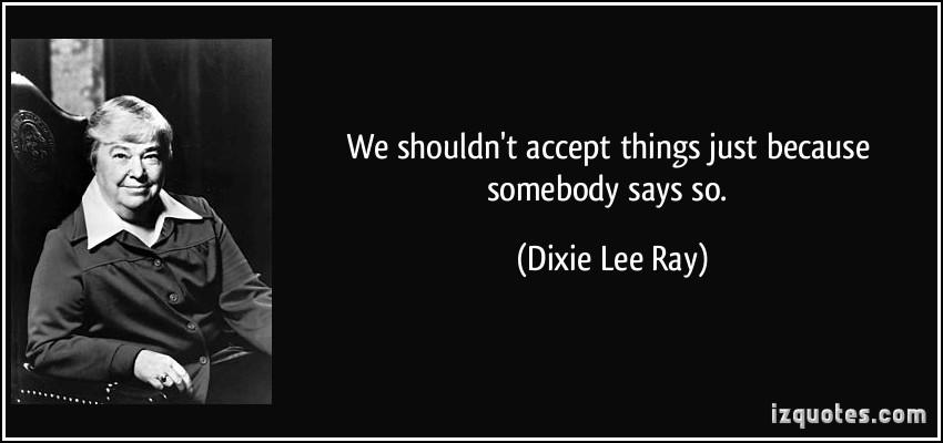 Dixie Lee Ray's quote #7
