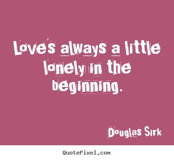 Douglas Sirk's quote #7