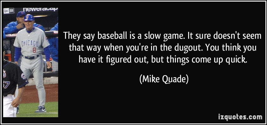 Dugout quote #2