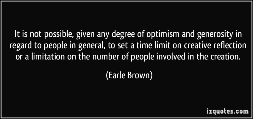 Earle Brown's quote #7