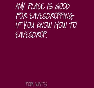 Eavesdropping quote #2