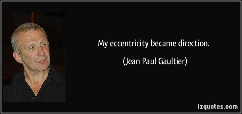 Eccentricity quote #1