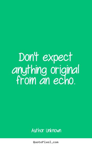 Echo quote #4