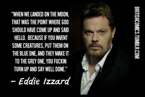 Eddie Izzard's quote #7
