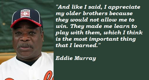 Eddie Murray's quote #3