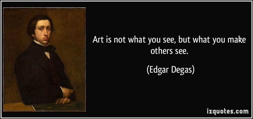 Edgar Degas's quote #1