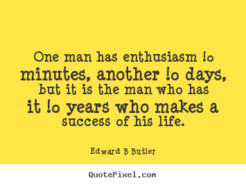 Edward B. Butler's quote