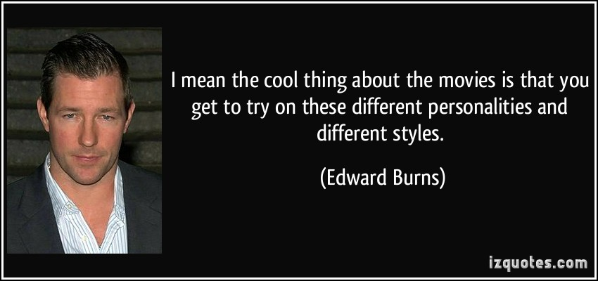 Edward Burns's quote #1