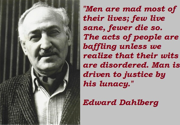 Edward Dahlberg's quote #4