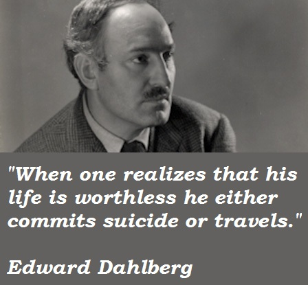 Edward Dahlberg's quote #8