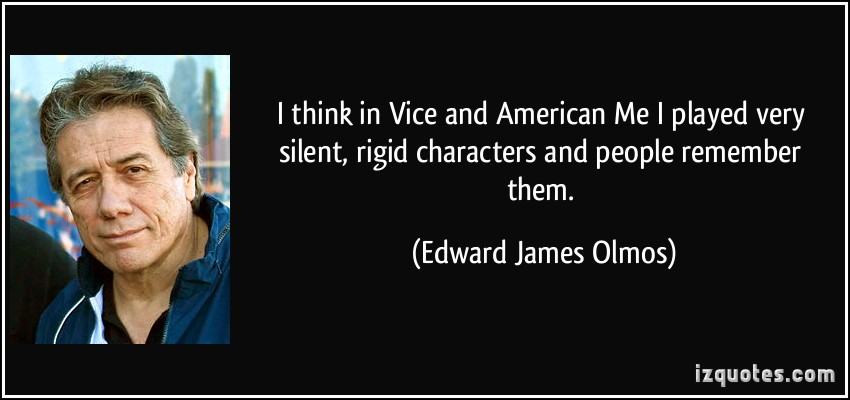 Edward James Olmos's quote #6