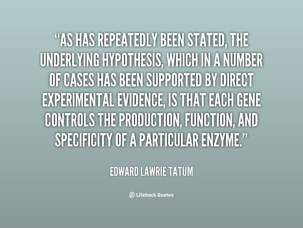 Edward Lawrie Tatum's quote