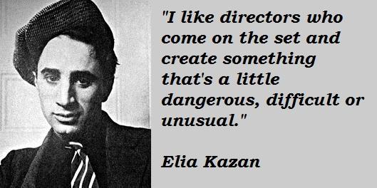 Elia Kazan's quote #1