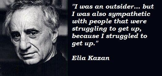 Elia Kazan's quote #4