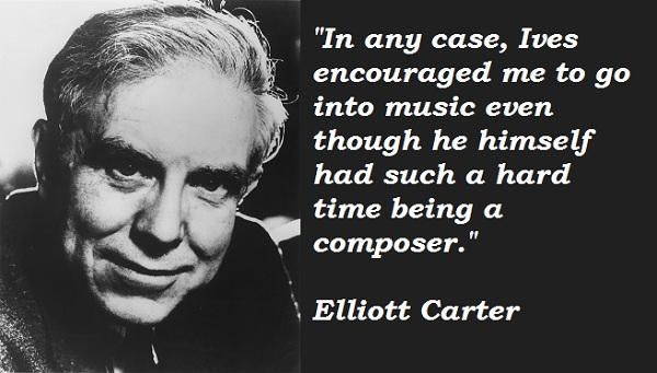 Elliott Carter's quote #1
