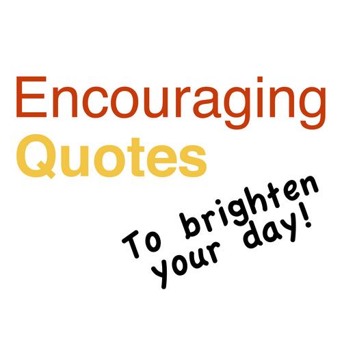 Encourage quote #8