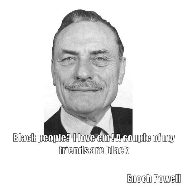 Enoch Powell's quote #4