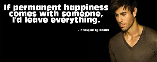 Enrique Iglesias's quote #7