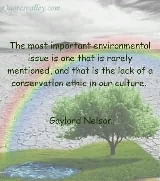quotations on environment issues A list of the best environment quotes and sayings, including the names of each speaker or author when available this list is sorted by popularity, so only the most.