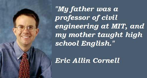 Eric Allin Cornell's quote #1