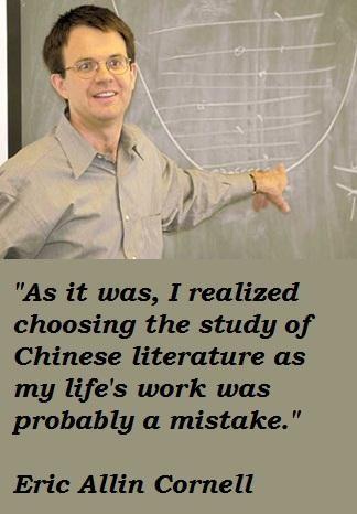 Eric Allin Cornell's quote #3