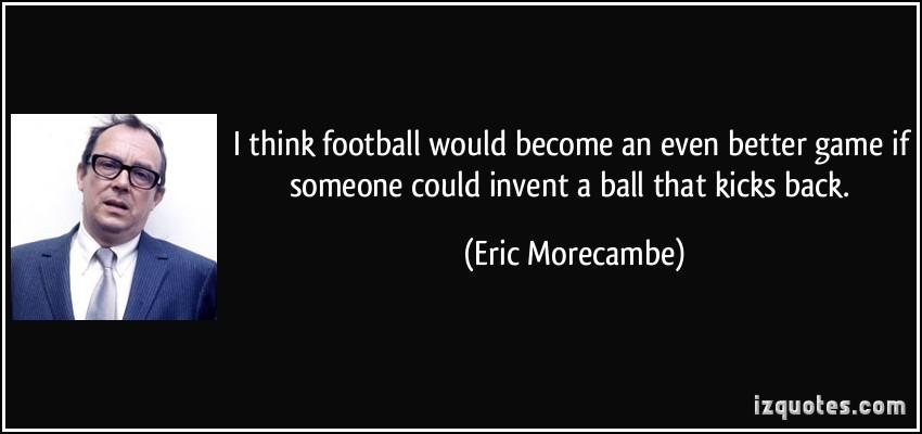 Eric Morecambe's quote #2