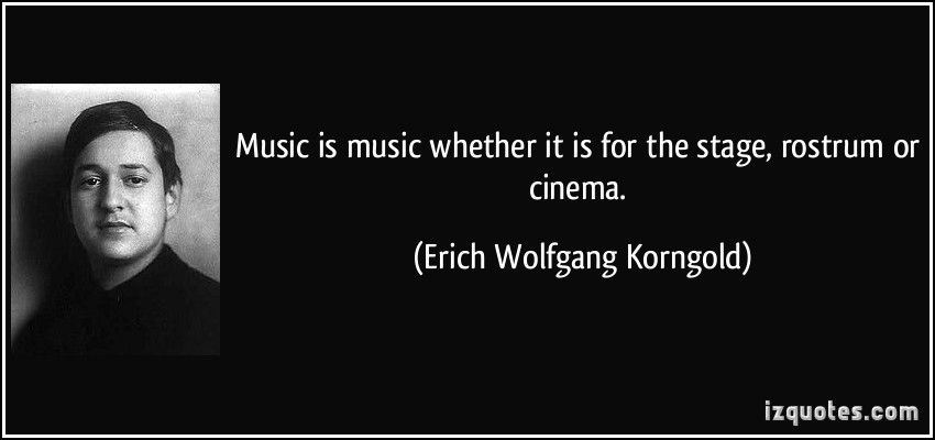 Erich Wolfgang Korngold's quote #1