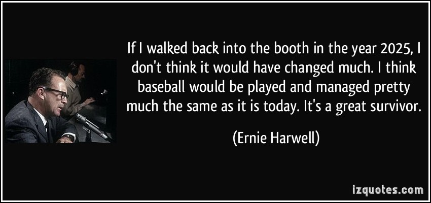Ernie Harwell's quote #6