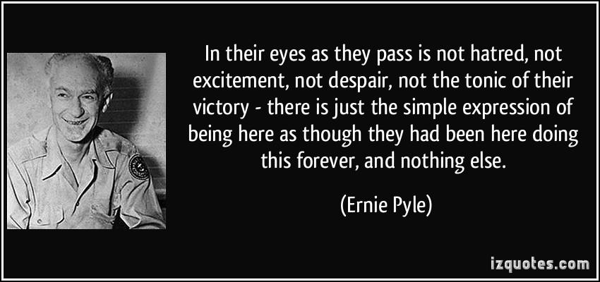 Ernie Pyle's quote #3