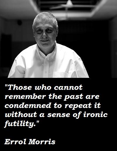 Errol Morris's quote #1