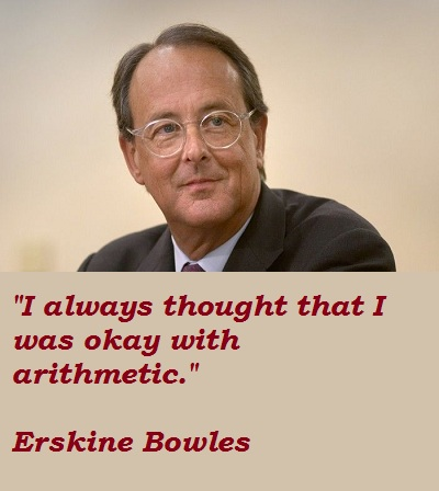Erskine Bowles's quote #5