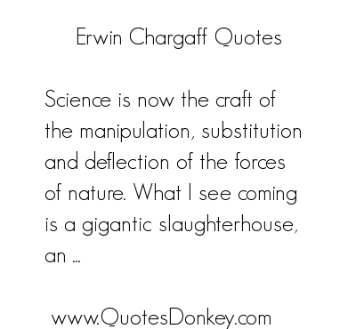 Erwin Chargaff's quote #1