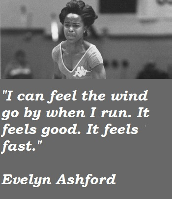 Evelyn Ashford's quote #4