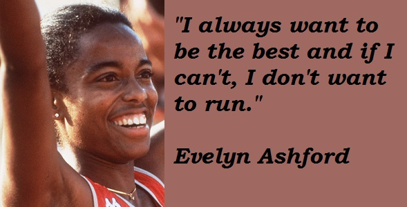Evelyn Ashford's quote #1