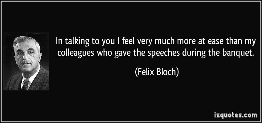 Felix Bloch's quote #2
